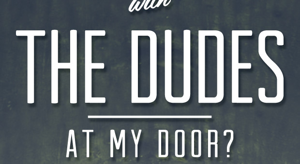 What Do I Do With The Dudes At My Door?